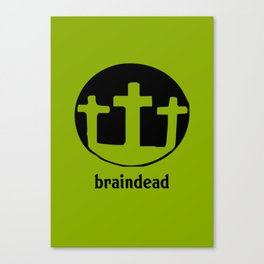 braindead 2 Canvas Print