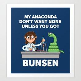 Unless you've got bunsen!  Art Print