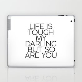 """Gift women """"Life is Tough My Darling, But So Are You """" Home decor Fashion print Wall art Inspiration Laptop & iPad Skin"""
