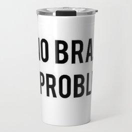 No Bra, No Problem.. Travel Mug