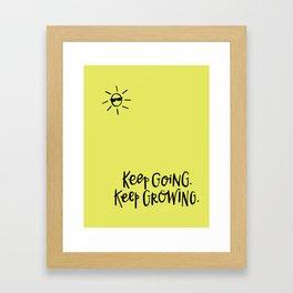 Keep Going. Keep Growing. Framed Art Print