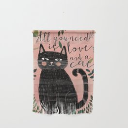 ALL YOU NEED IS LOVE AND A CAT Wall Hanging