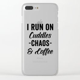Cuddles, Chaos & Coffee Funny Quote Clear iPhone Case