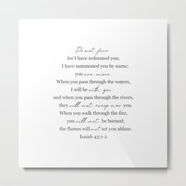 When You Go Through Deep Waters I Will be with You- Isaiah 43:1-2 Metal Print