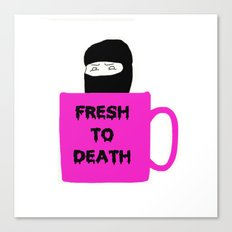 Caffeine Ninja - Fresh to Death Canvas Print