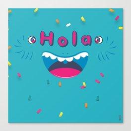 Hola! Canvas Print