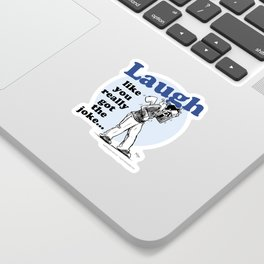 Laughing is the best... Sticker