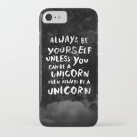 hand iPhone & iPod Cases featuring Always be yourself. Unless you can be a unicorn, then always be a unicorn. by WEAREYAWN