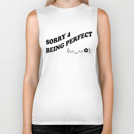 Sorry 4 Being Perfect Biker Tank