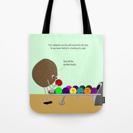 the untimeliness of indiscretion. Tote Bag