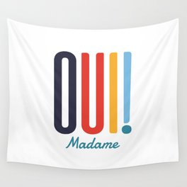 Oui! Madame Wall Tapestry