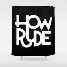 How Rude Shower Curtain