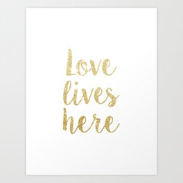 Love Lives Here Quote Art Art Print
