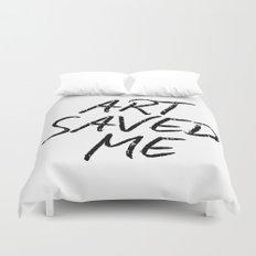 ART SAVED ME Duvet Cover