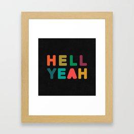 Hell Yeah Framed Art Print