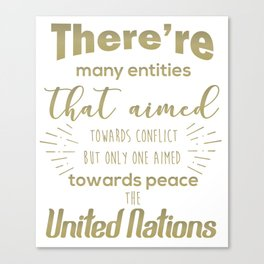 Only one aimed towards peace - the United Nations Canvas Print