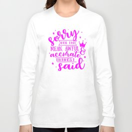 Sorry Quote Long Sleeve T-shirt