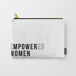 Empower and empowered women Carry-All Pouch