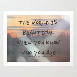 The World Is Beautiful Art Print