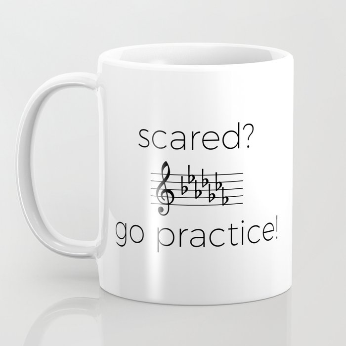 Scared by flats? Go practice! Coffee Mug