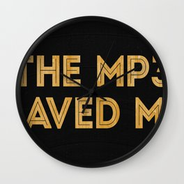 The Mp3 Saved Me Wall Clock