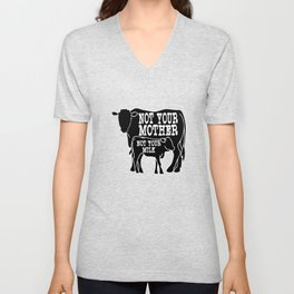"""""""Not Your Mother Not Your Milk"""" tee design dedicated for all the mother milk out there!  Unisex V-Neck"""