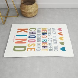 When Given the Choice Between Being Right and Being Kind, Choose Kind Quote Art Rug