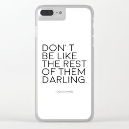 Don't Be Like The rest Of Them Darling,Women Gifts,Gift For Her,Gift For Husband,Chanel Wall Art Clear iPhone Case