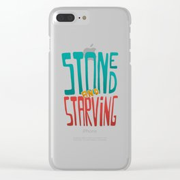 Stoned and Starving Clear iPhone Case
