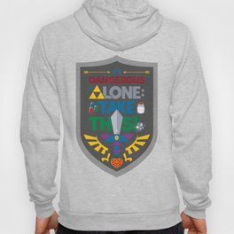 It's Dangerous to Go Alone Hoody