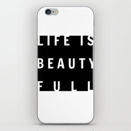 Life is Beauty-full iPhone Skin