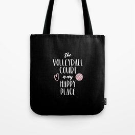 The volleyball court is my happy place Tote Bag
