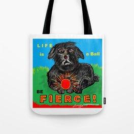 BE FIERCE! Tote Bag