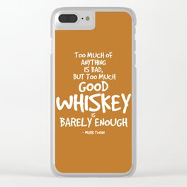 Good Whiskey Quote - Mark Twain Clear iPhone Case