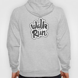 Walk don't Run - Lettering Hoody