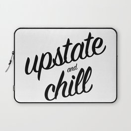 Upstate and Chill - for New Yorkers Laptop Sleeve