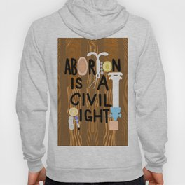 ABORTION IS A CIVIL RIGHT Hoody