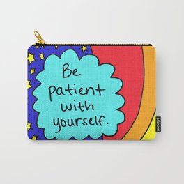 Be patient with yourself. Carry-All Pouch