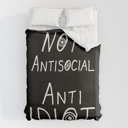 NOT Anti-Social Anti-Idiot - Dark BG Duvet Cover