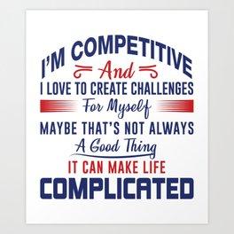 I'm Competitive Art Print
