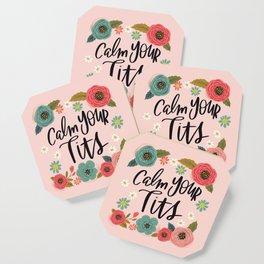Pretty Swe*ry: Calm Your Tits Coaster