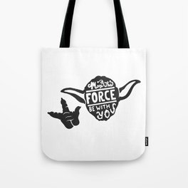 Mat the Force be with you. Tote Bag