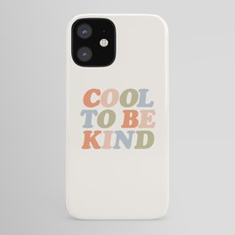 COOL TO BE KIND pastel orange pink green blue iPhone Case