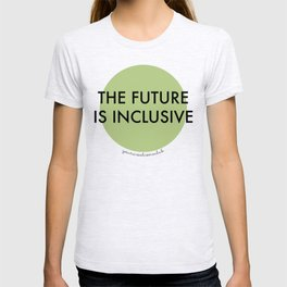 The Future Is Inclusive - Green T-shirt