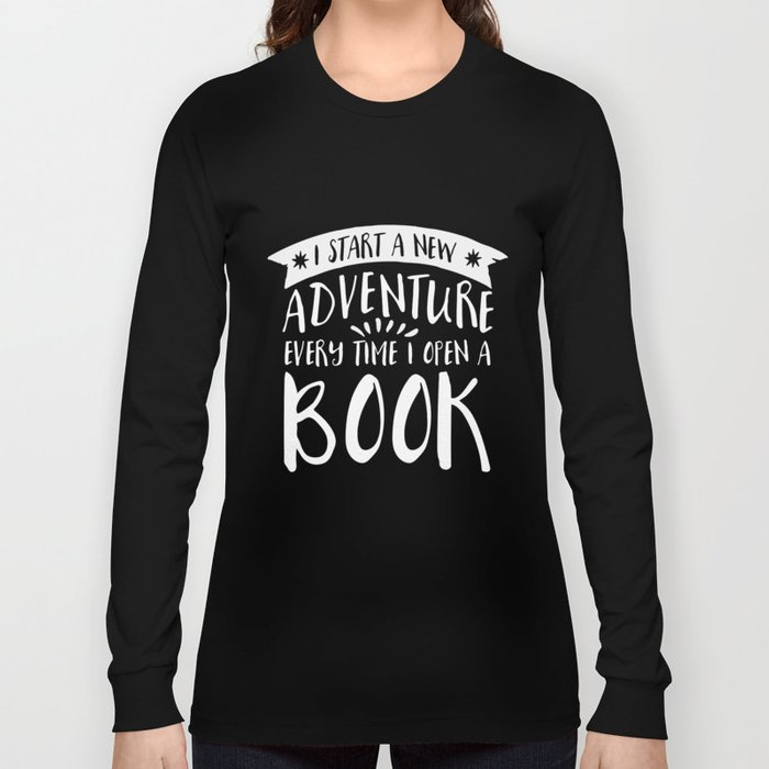 I Start a New Adventure Every Time I Open a Book! - Inverted Long Sleeve T-shirt