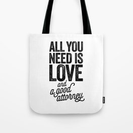All You Need Is Love And A Good Attorney Tote Bag