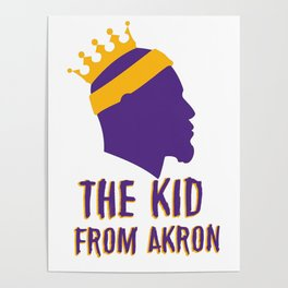 Lebro James the kid from akron Poster