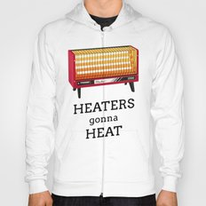 Heaters gonna heat Hoody