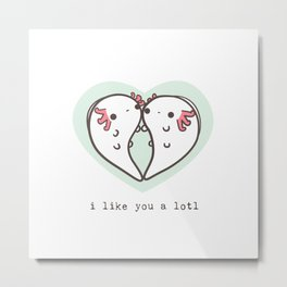 I like you a lotl axolotls Metal Print