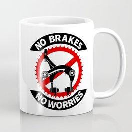 No Brakes No Worries Coffee Mug